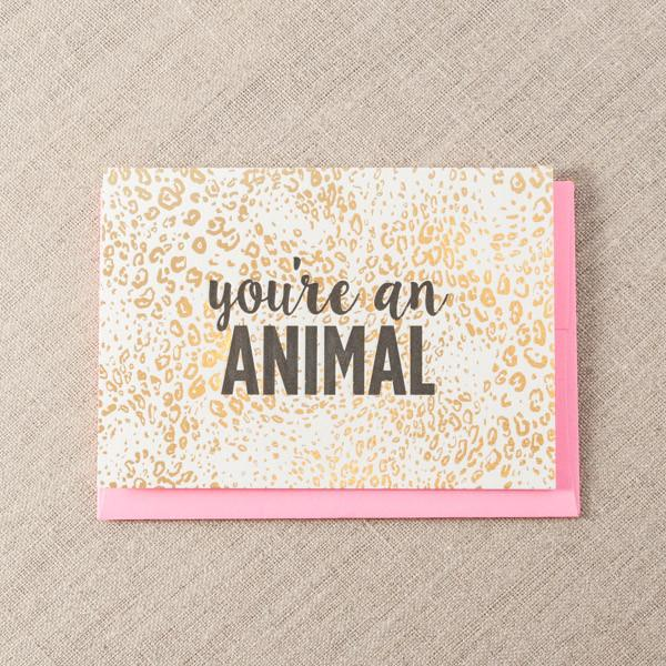Pike Street Press - You're an Animal Greeting Card