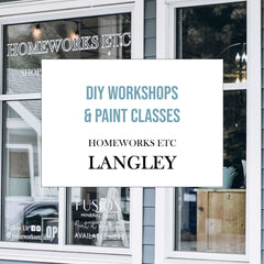 Brookswood/Langley Homeworks Etc Location for DIY Workshops and sign painting classes