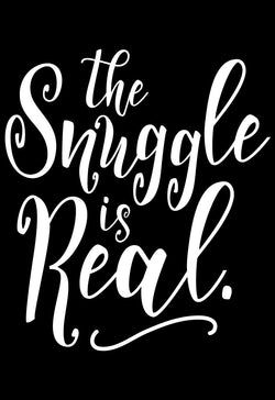 the snuggle is real vinyl stencil decal | Homeworks Etc DIY