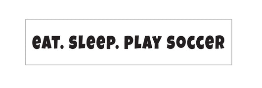 Eat Sleep Play Soccer Stencil - Homeworks Etc ®