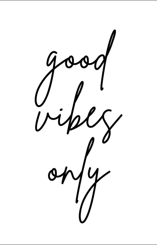 Good Vibes Only Stencil - Homeworks Etc ®