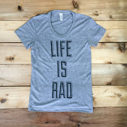 Womens Life Is Rad (Grey) Tee