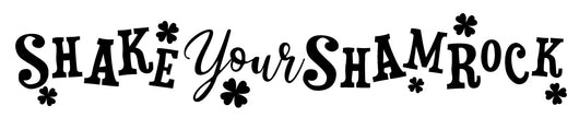Shake your Shamrock Stencil - Homeworks Etc ®