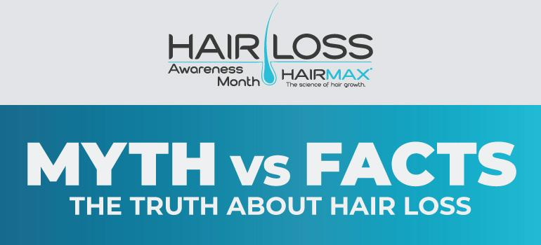 Myths vs. Facts - The Truth About Hair Loss