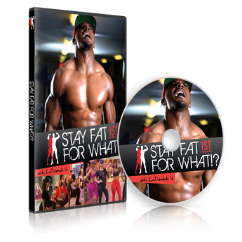 Stay Fat For What: 1st Transformation (DVD) - StayFatForWhat