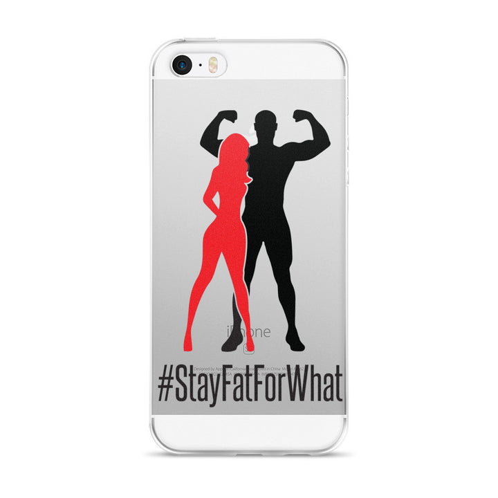 iPhone case - StayFatForWhat