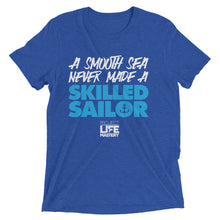 A Smooth Sea Never Made For A Skilled Sailor