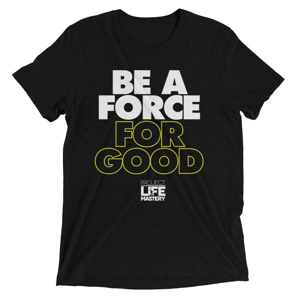Be A Force For Good