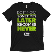Do It Now! Sometimes Later Becomes Never