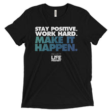 Stay Positive. Work Hard. Make It Happen.
