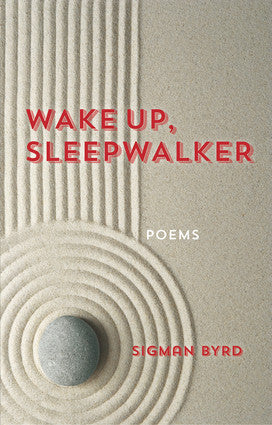 Wake Up, Sleepwalker: Poems