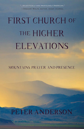 First Church of the Higher Elevations: Mountains, Prayer, and Presence