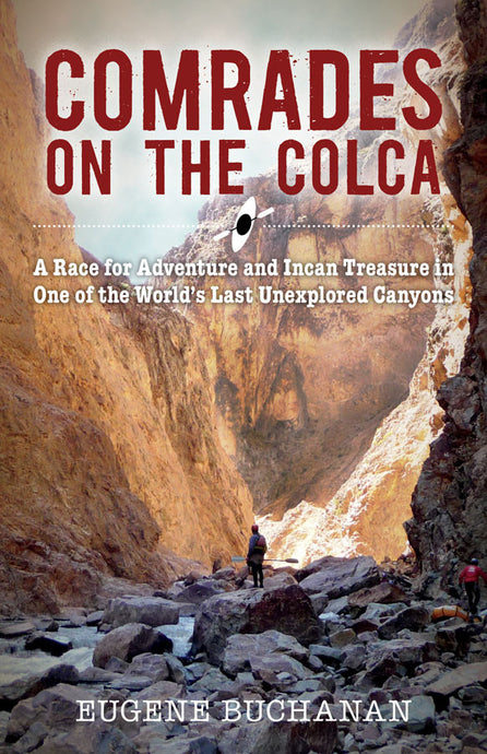 Comrades on the Colca: A Race for Adventure and Incan Treasure