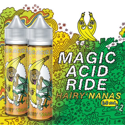 [C] Magic Acid Ride - Hairy Nanas (120 mL) [CA Tax-in]