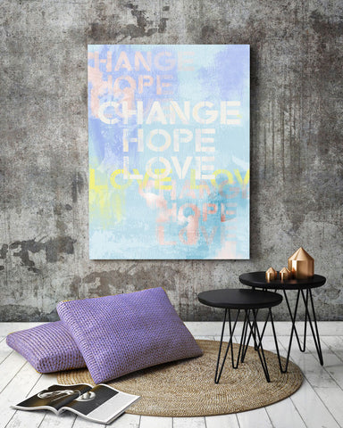 Wisdom Words positive affirmation art 'Change Hope Love' luxuriouswalls.com paintings and print. How to open up to love through art