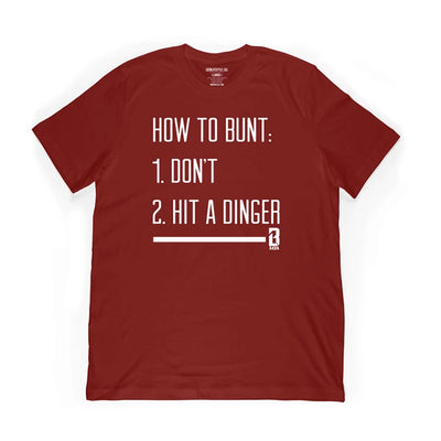 Red t-shirt with How to Bunt: 1. Don't 2. Hit a Dinger on front