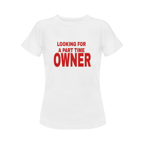 Looking for a Part Time Owner Women's Classic T-Shirt (Model T17) - kdb solution