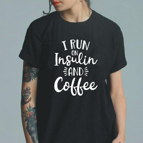 I Run on Insulin and Coffee T Shirt Women Tops Short Sleeve Casual Shirt - kdb solution