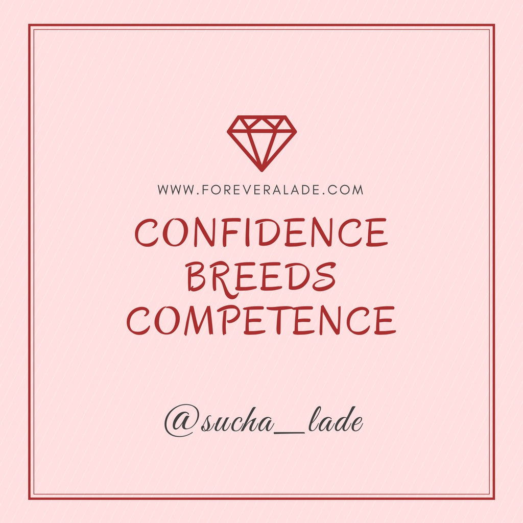 Confidence breeds Competence
