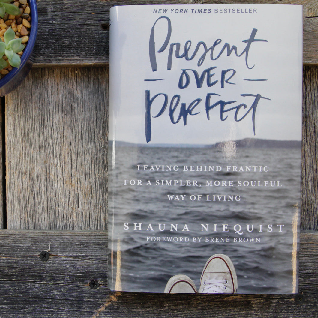 Shauna Niequist - Present Over Perfect