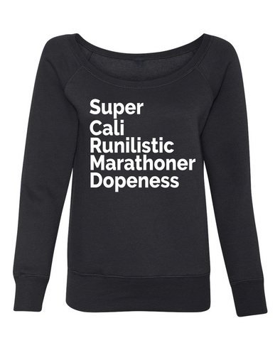 Super Cali Runilisitic Marathoner Dopeness - Off the Shoulder, On the Road Sweatshirt - OnYourMarQ Running Co.