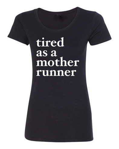 Tired as a Mother Runner! - Women's Triblend Tee - OnYourMarQ Running Co.