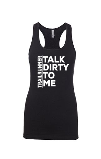 Trailrunner: Talk Dirty to Me