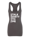 Trailrunner: Talk Dirty to Me- Racerback Tank