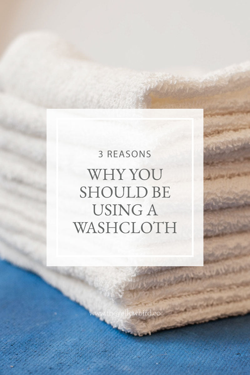 3 Reasons to Use a Washcloth Daily