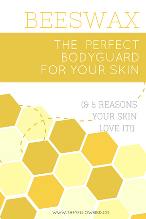 5 skin benefits of beeswax on skin yellow bird blog