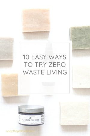 10 easy ways to try zero waste living yellow bird blog