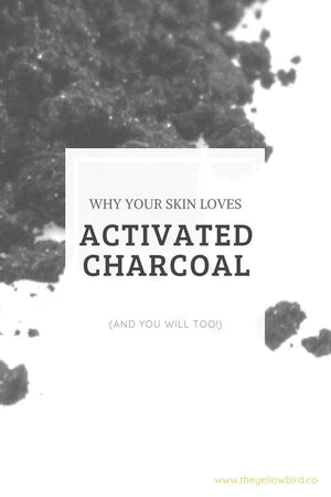 skin benefits of activated charcoal the yellow bird blog