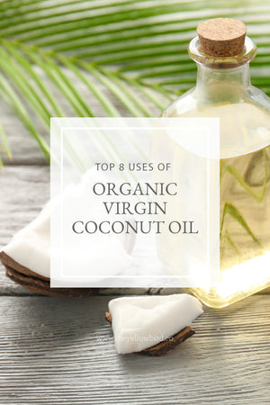 Top 8 Uses of Organic Virgin Coconut Oil