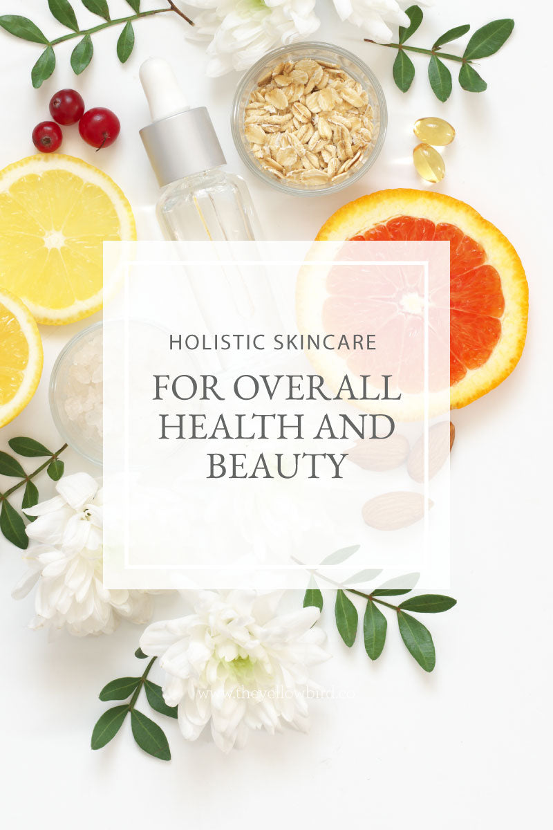 Holistic Skincare for Overall Health and Beauty