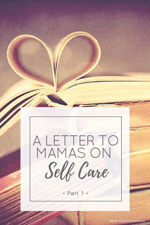 yellow bird self care letter to moms