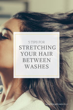 5 Tips for Stretching Your Hair Between Washes