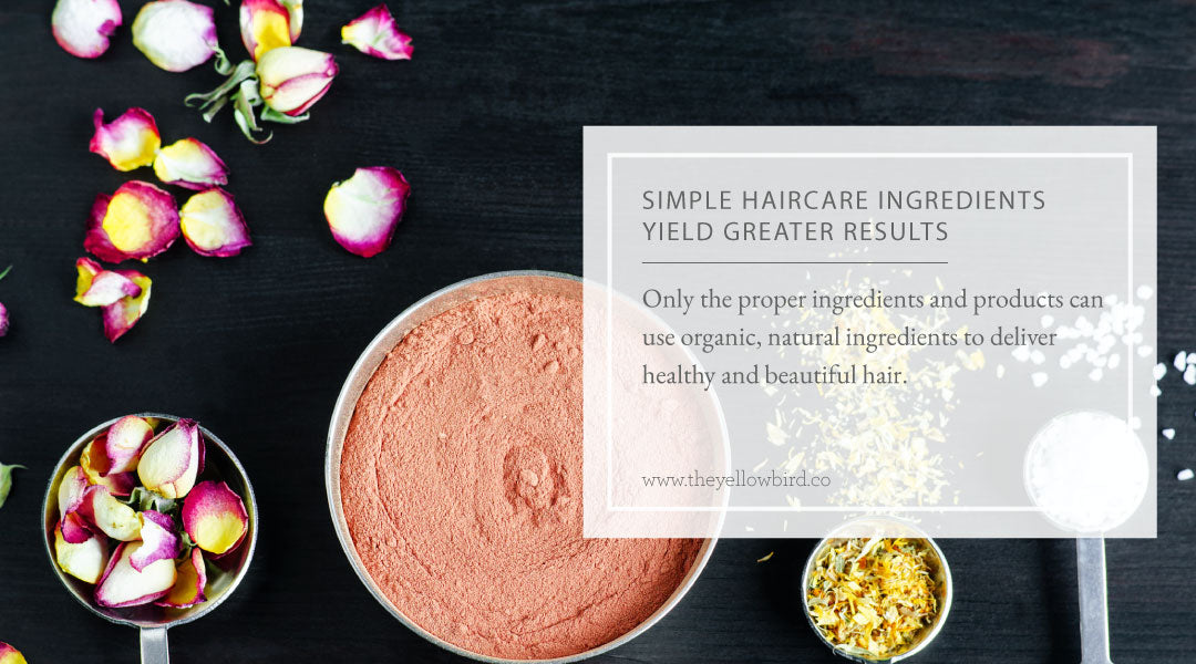 Simple Haircare Ingredients Yield Greater Results