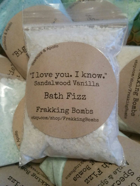 I love you. I know. (Sandalwood Vanilla Bath Fizz)