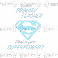 Silhouette File I'm a Primary Teacher, what's your super power