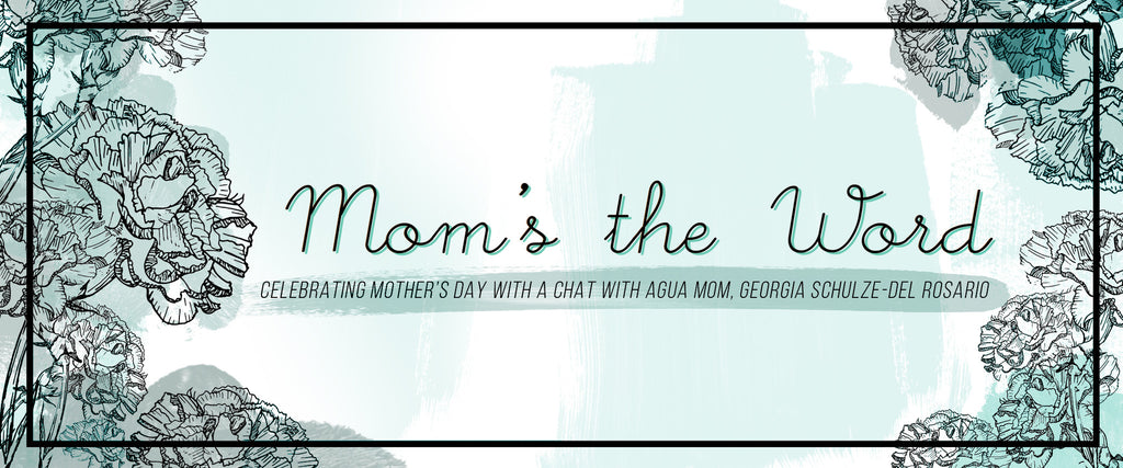 Learn a little more about multi-tasking mom & full-time Agua girl Georgia Schulz-del Rosario!