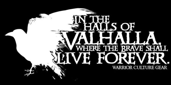 Valhalla - Where the brave shall live forever