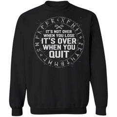 A Viking, Norse, Gym t-shirt & apparel, It's not over when you lose, FrontApparel[Heathen By Nature authentic Viking products]Unisex Crewneck Pullover SweatshirtBlackS