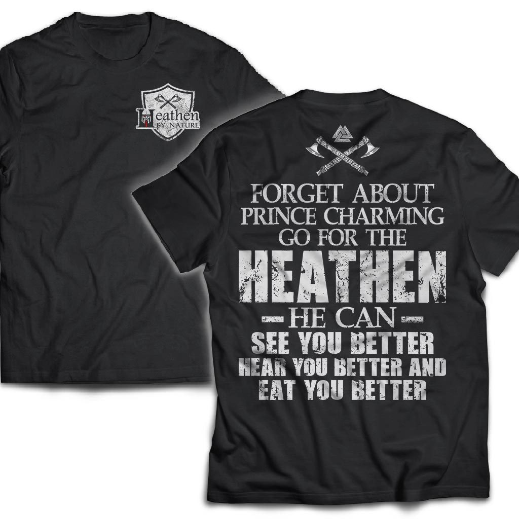 American made, Double sided T-shirt, Forget about prince charmingApparel[Heathen By Nature authentic Viking products]Next Level Men's Triblend T-ShirtVintage BlackS