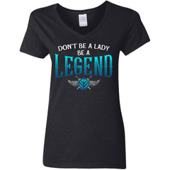 Shieldmaiden, Viking, Norse, Gym t-shirt & apparel, Be A Legend,FrontApparel[Heathen By Nature authentic Viking products]Ladies' V-Neck T-ShirtBlackS