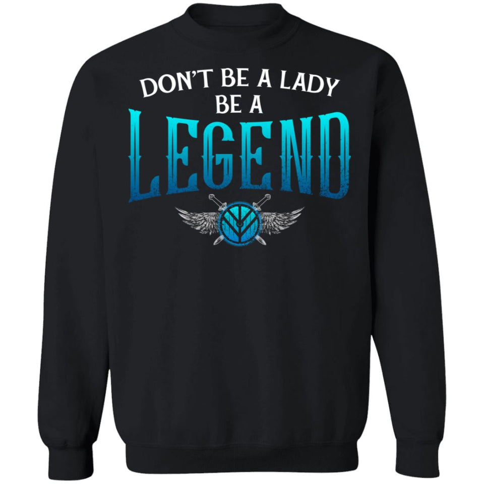 Shieldmaiden, Viking, Norse, Gym t-shirt & apparel, Be A Legend,FrontApparel[Heathen By Nature authentic Viking products]Unisex Crewneck Pullover SweatshirtBlackS