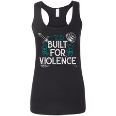 Shieldmaiden, Viking, Norse, Gym t-shirt & apparel, Built For Violence, FrontApparel[Heathen By Nature authentic Viking products]Ladies' Softstyle Racerback TankBlackS