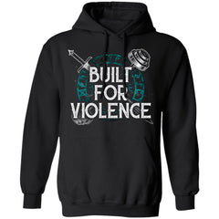 Shieldmaiden, Viking, Norse, Gym t-shirt & apparel, Built For Violence, FrontApparel[Heathen By Nature authentic Viking products]Unisex Pullover HoodieBlackS