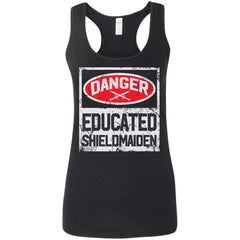 Shieldmaiden, Viking, Norse, Gym t-shirt & apparel, Danger educated shieldmaiden, frontApparel[Heathen By Nature authentic Viking products]Ladies' Softstyle Racerback TankBlackS