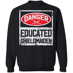 Shieldmaiden, Viking, Norse, Gym t-shirt & apparel, Danger educated shieldmaiden, frontApparel[Heathen By Nature authentic Viking products]Unisex Crewneck Pullover SweatshirtBlackS