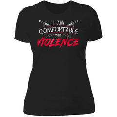 Shieldmaiden, Viking, Norse, Gym t-shirt & apparel, I am comfortable with violence, FrontApparel[Heathen By Nature authentic Viking products]Next Level Ladies' T-ShirtBlackX-Small